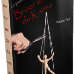 Briser les chaines du karma