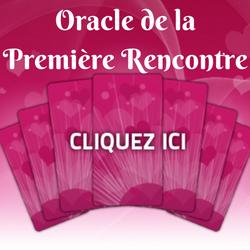 Tirage Gratuit de l'Oracle de la Première Rencontre